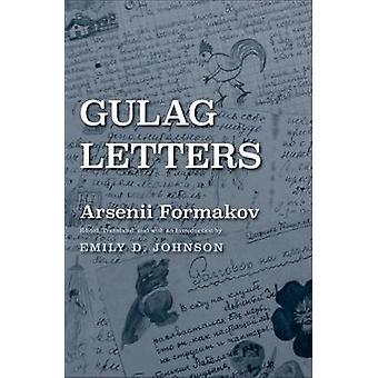 Gulag Briefe von Arsenii Formakov - Emily D. Johnson - 9780300209310