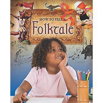 How to Tell a Folktale by Carol Alexander - 9780778716365 Book
