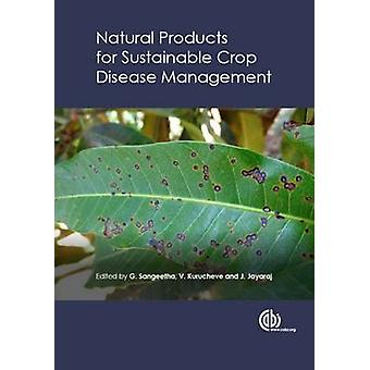 Sustainable Crop Disease Management Using Natural Products door G. Sang