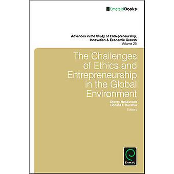 The Challenges of Ethics and Entrepreneurship in the Global Environme