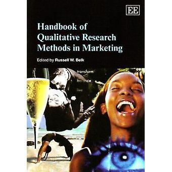 Käsikirja laadullisten tutkimusmenetelmien markkinointi Russell W. B