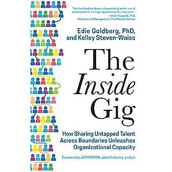 The Inside Gig - How Sharing Untapped Talent Across Boundaries Unleash