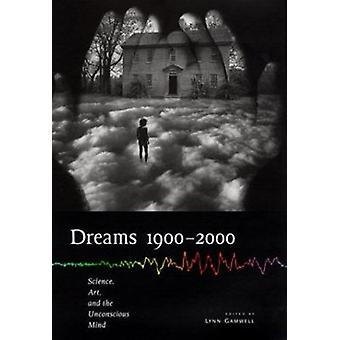 Dreams - 1900-2000 - Science - Art and the Unconscious Mind by Lynn Ga