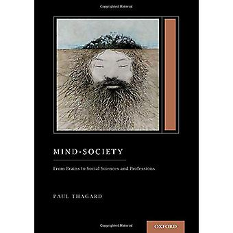 Mind-Society - From Brains to Social Sciences and Professions by Paul