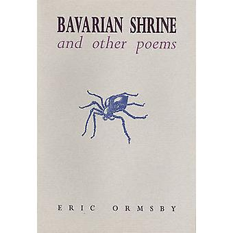 Bavarian Shrine and Other Poems by Eric Ormsby - 9781550221077 Book
