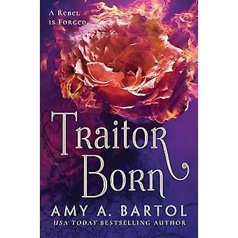 Traitor Born by Amy A. Bartol - 9781503936911 Book