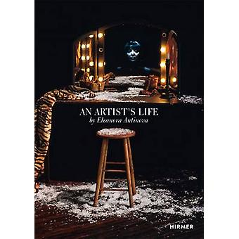 An Artists Life by Antin & Eleanor