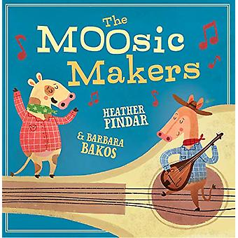 The MOOsic Makers by Heather Pindar - 9781848864276 Book
