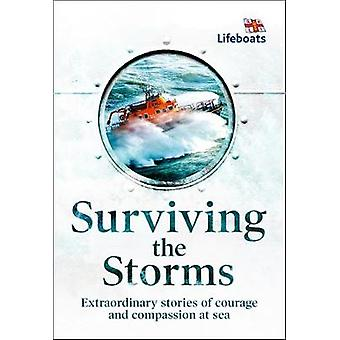 Surviving the Storms - Extraordinary Stories of Courage and Compassion