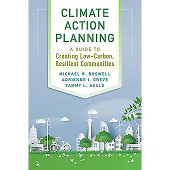 Pianificazione dell'azione per il clima - Una guida alla creazione di un clima a basse emissioni di carbonio - C resiliente