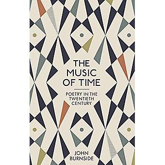 The Music of Time - Poetry in the Twentieth Century by John Burnside -
