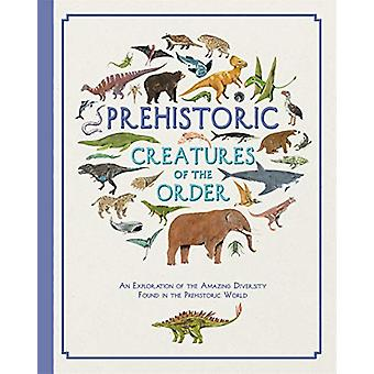 Prehistoric Creatures of the Order by Kelsey Oseid - 9781787413443 Bo