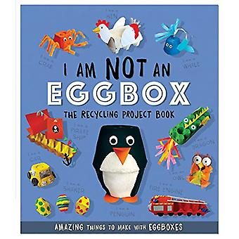 I Am Not An Eggbox - The Recycling Project Book - 10 Amazing Things to