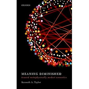 Meaning Diminished: Toward Metaphysically Modest Semantics