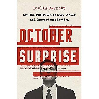 Oktober Surprise: Hoe de FBI probeerde zichzelf te redden en crashte een verkiezing
