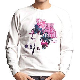 Miami Vice Cops Gotta Be Cool Men's Sweatshirt