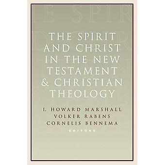 The Spirit and Christ in the New Testament and Christian Theology - Es
