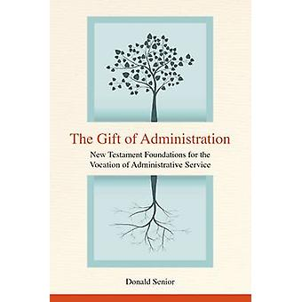 The Gift of Administration - New Testament Foundations for the Vocatio