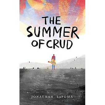 The Summer of Crud by Jonathan Lapoma - 9780998840321 Book