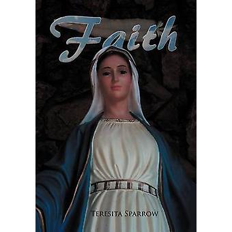 Faith by Teresita Sparrow - 9781477131008 Book