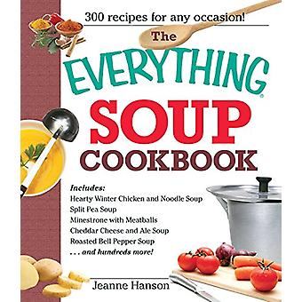 The Everything Soup Cookbook by Jeanne Hanson - 9781580625562 Book