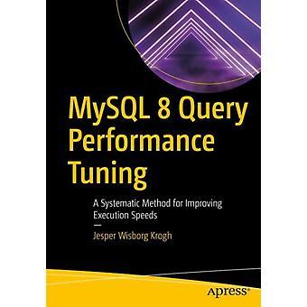 MySQL 8 Query Performance Tuning by Krogh & Jesper Wisborg