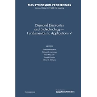 Diamond Electronics and Biotechnology  Fundamentals to Applications V Volume 1395 by Edited by Philippe Bergonzo & Edited by Richard B Jackman & Edited by Kian Ping Loh & Edited by Greg M Swain & Edited by Oliver A Williams