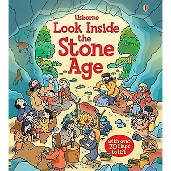 Look Inside the Stone Age by Abigail Wheatley & Illustrated by Stefano Tognetti