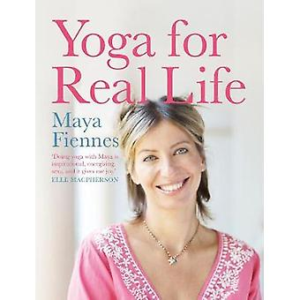 Yoga for Real Life by Maya Fiennes