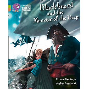 Blackbeard and the Monster of the Deep  Band 11 LimeBand 12 Copper by Ciaran Murtagh & Series edited by Cliff Moon & Illustrated by Nathan Aardvark & Prepared for publication by Collins Big Cat