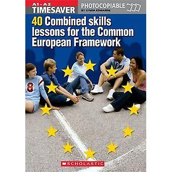 Timesaver 40 gecombineerde vaardigheids lessen voor het gemeenschappelijk Europees kader met audio-CD van Lynda Edwards