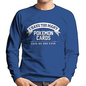 Ich habe zu viele Pokemon Karten sagte nicht ein immer Herren Sweatshirt
