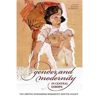 Gender and Modernity in Central Europe - The Austro-Hungarian Monarchy