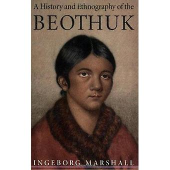 A History and Ethnography of the Beothuk by Ingeborg Marshall - 97807