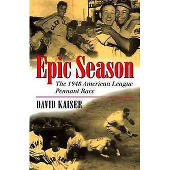 Epische seizoen - de 1948 American League wimpel Race door David E. Kaiser