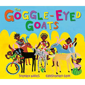 The Goggle-Eyed Goats by Stephen Davies - Christopher Corr - 97818493