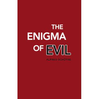 The Enigma of Evil by Alfred Schutze - Eva Lauterbach - 9780863158605
