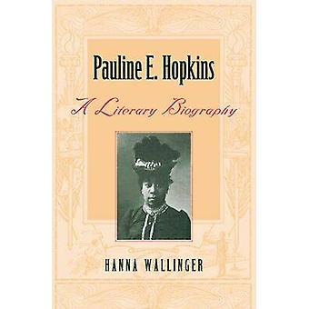 Pauline E. Hopkins - een literaire biografie door Hanna Wallinger - 9780820