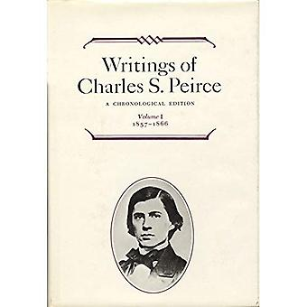 Writings of Charles S. Peirce: A Chronological Edition, Volume 1: 1857-1866: 1857-1866 v. 1 (Selections from the...