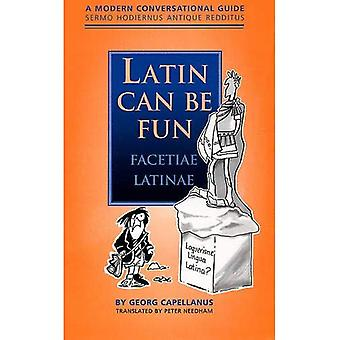 Latijnse annuleerteken zitten vermaak (Facetiae Latinae): A Modern Conversational Guide (Sermo Hodiernus antieke Redditus)
