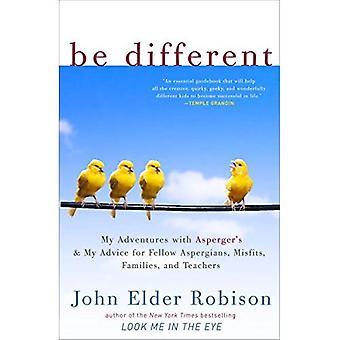 Être différent: Mes aventures avec syndrome d'Asperger et mes conseils pour Aspergians collègues, les inadaptés, les familles et les enseignants