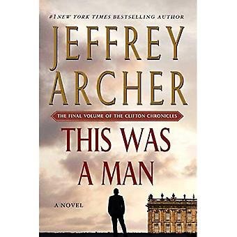 This Was a Man: The Final� Volume of the Clifton Chronicles (Clifton Chronicles)