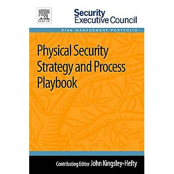 Physical Security Strategy and Process Playbook by KingsleyHefty & John