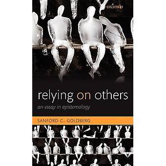 Afhængige af andre et Essay i Erkendelsesteori af Goldberg & Sanford C.