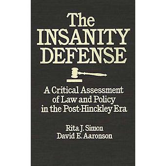 Una evaluación crítica del derecho y política en la Era PostHinckley por Simon y Rita James de la defensa de la locura