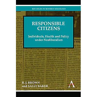 الأفراد مواطنين مسؤولين في الصحة والسياسة في إطار الليبرالية الجديدة من براون & ب. ج.