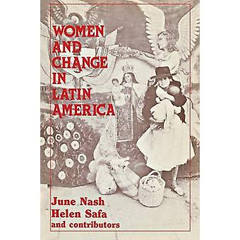 Women and Change in Latin America New Directions in Sex and Class by Nash & June