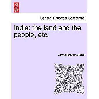 India la terra e la gente ecc., da Caird & James diritto Hon