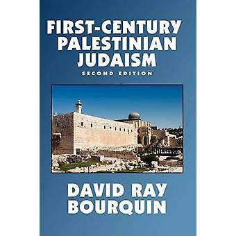 FirstCentury Palestinian Judaism by Bourquin & David Ray