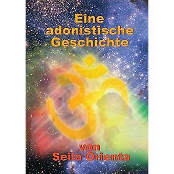 Eine Adonistische Geschichte von Orienta & Seila